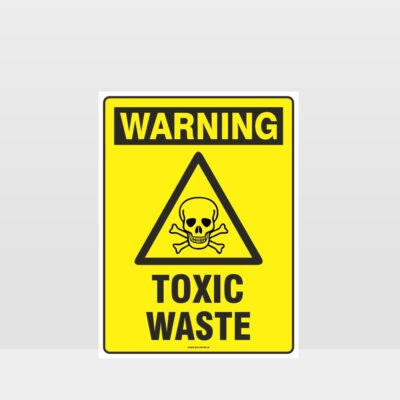 Warning Toxic Waste Sign