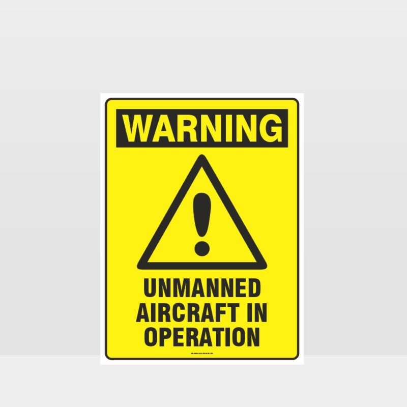 Warning Unmanned Aircraft In Operation Sign