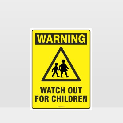 Warning Watch Out For Children Sign