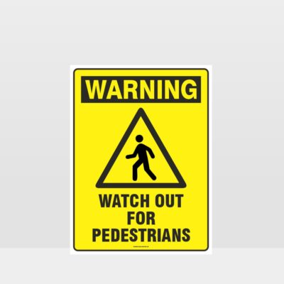 Warning Watch Out For Pedestrians Sign