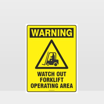 Warning Watch Out Forklift Operating Area Sign