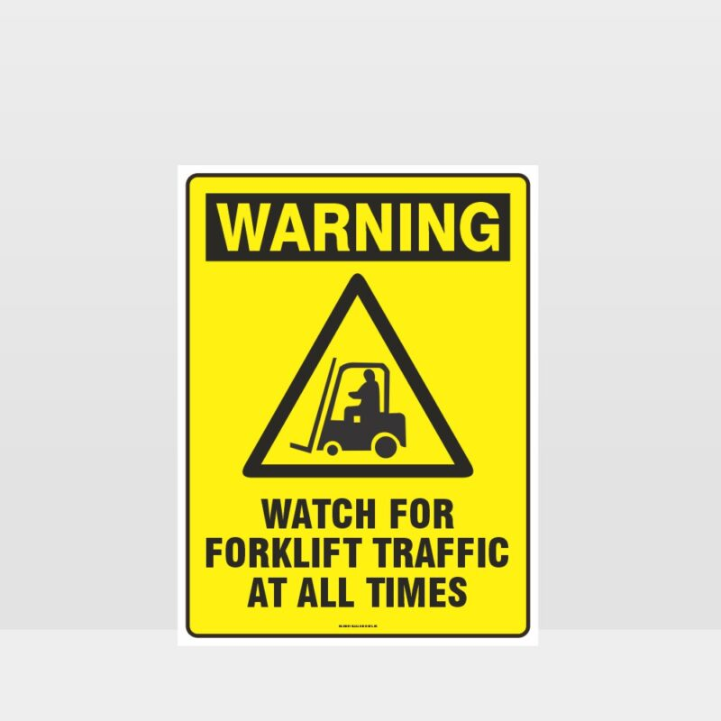 Warning Watch For Forklift Traffic Sign
