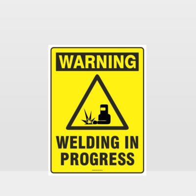 Warning Welding In Progress Sign
