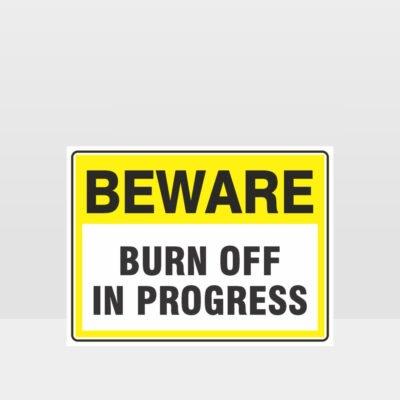 Beware Burn Off In Progress Sign