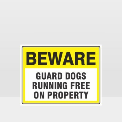 Beware Guard Dogs Running Free On Property Sign