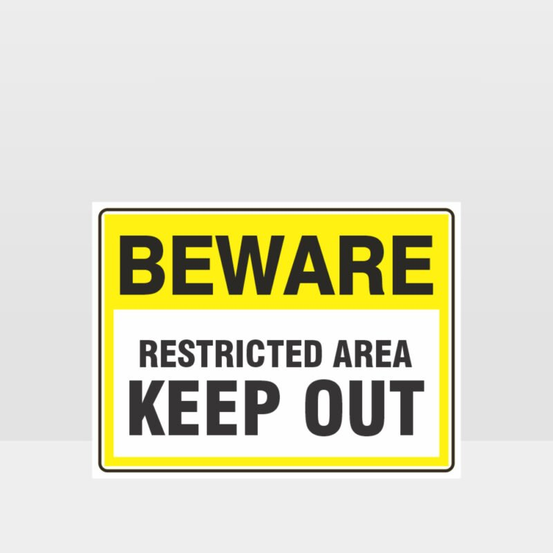 Beware Restricted Area Keep Out Sign