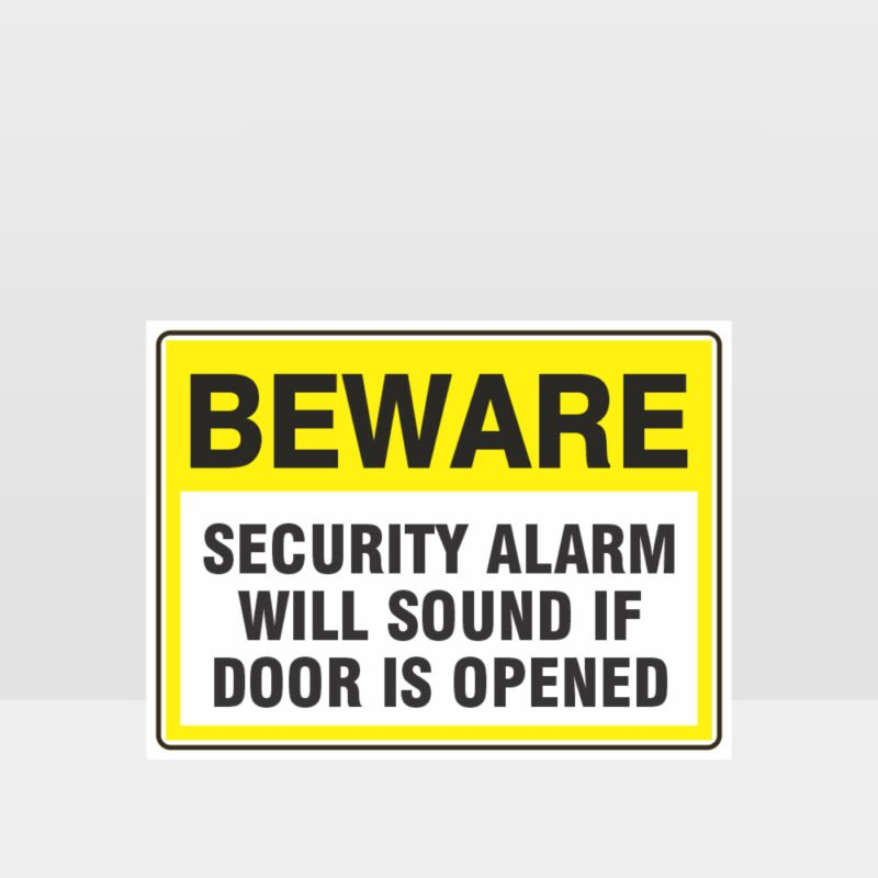 Security Alarm Will Sound If Door Is Opened Sign