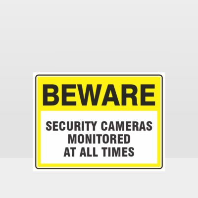 Security Cameras Monitored At All Times Sign