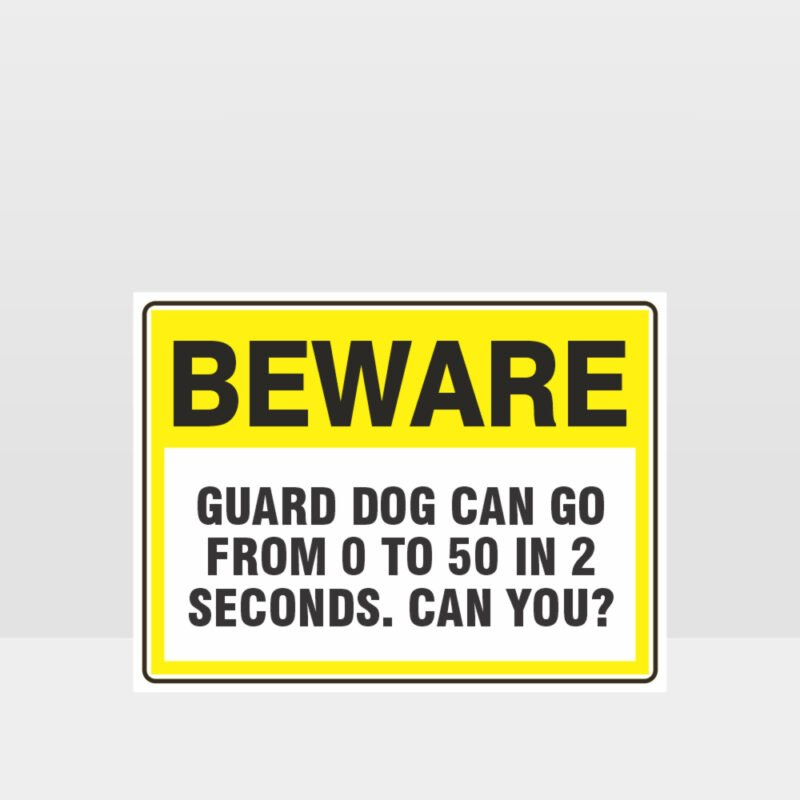 Beware Guard Dog Is Pretty Damn Quick Sign