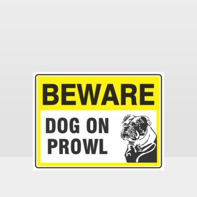 Beware Dog On Prowl Sign