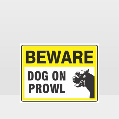 Beware Dog On Prowl 01 Sign