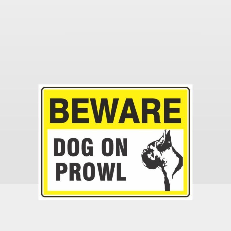 Beware Dog On Prowl 02 Sign