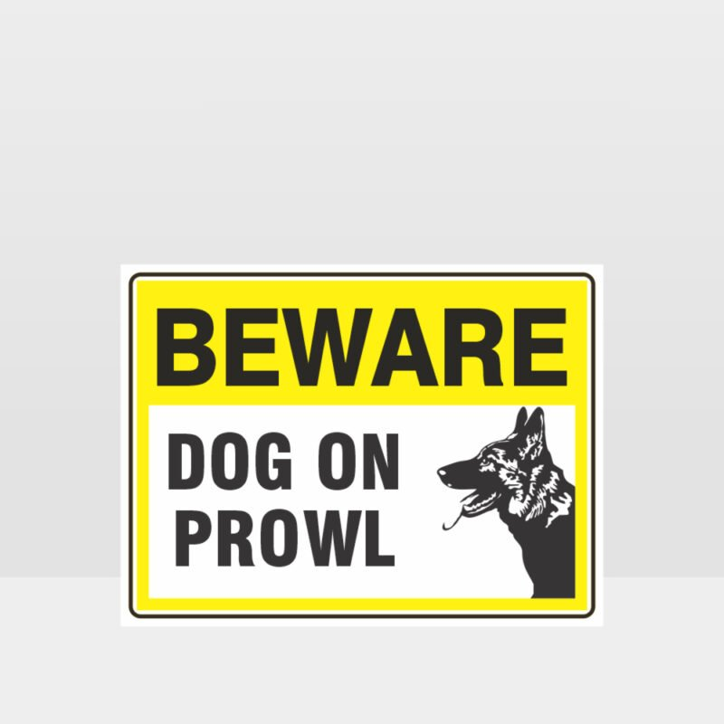 Beware Dog On Prowl 03 Sign