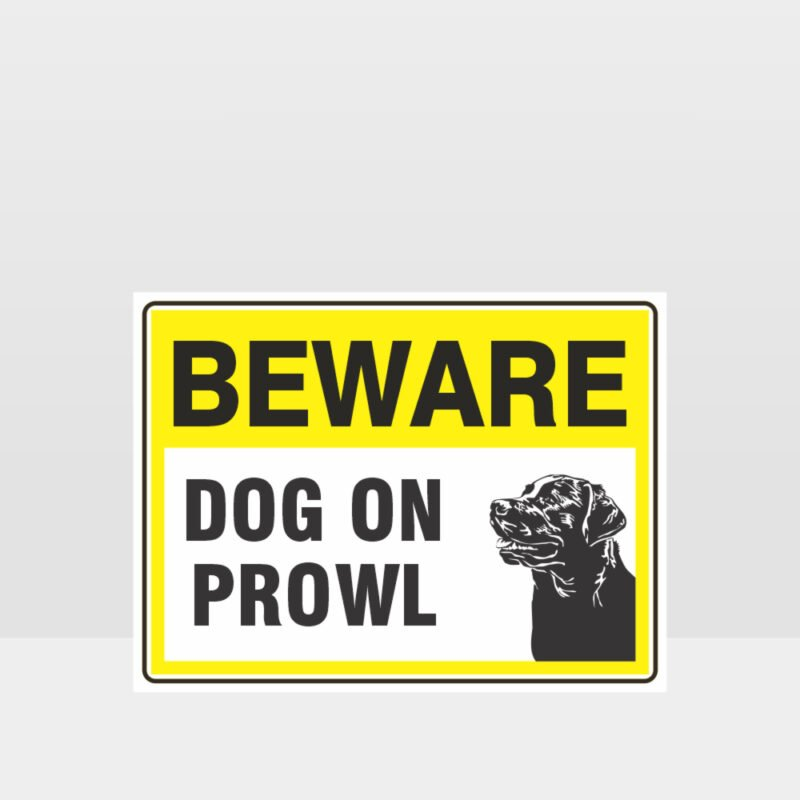 Beware Dog On Prowl 04 Sign