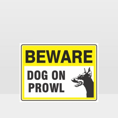 Beware Dog On Prowl 05 Sign