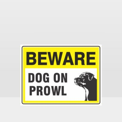 Beware Dog On Prowl 06 Sign