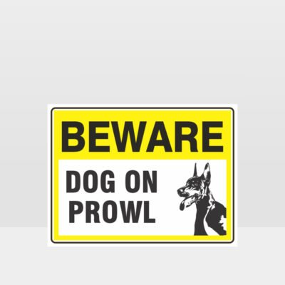 Beware Dog On Prowl 07 Sign