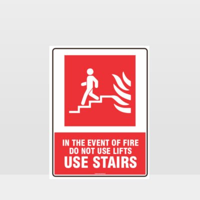 Do Not Use Lifts Use Stairs Fire Sign