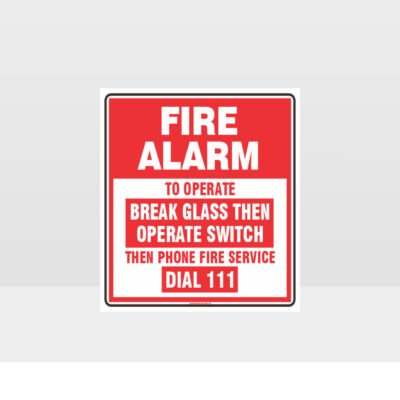 Fire Alarm Break Glass Sign