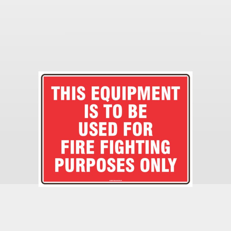 This Equipment For Fire Fighting Only Sign