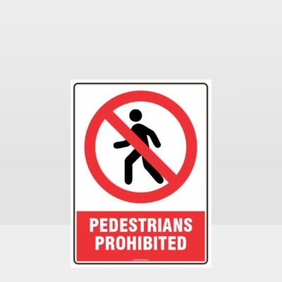 Prohibition Pedestrians Prohibited Sign