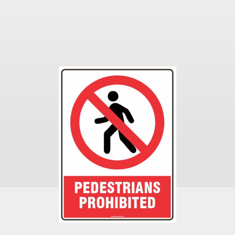 Prohibition Pedestrians Prohibited Sign