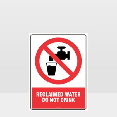 Prohibition Reclaimed Water Do Not Drink Sign
