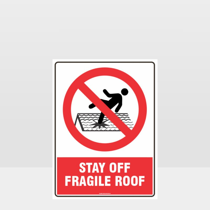 Prohibition Stay Off Fragile Roof Sign