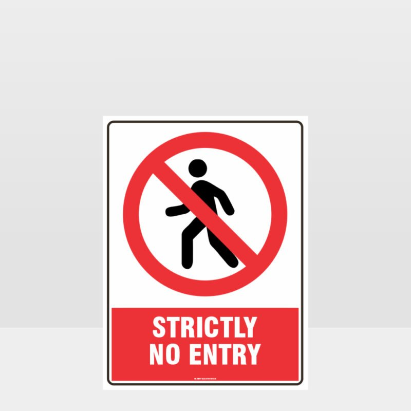 Prohibition Strictly No Entry Sign