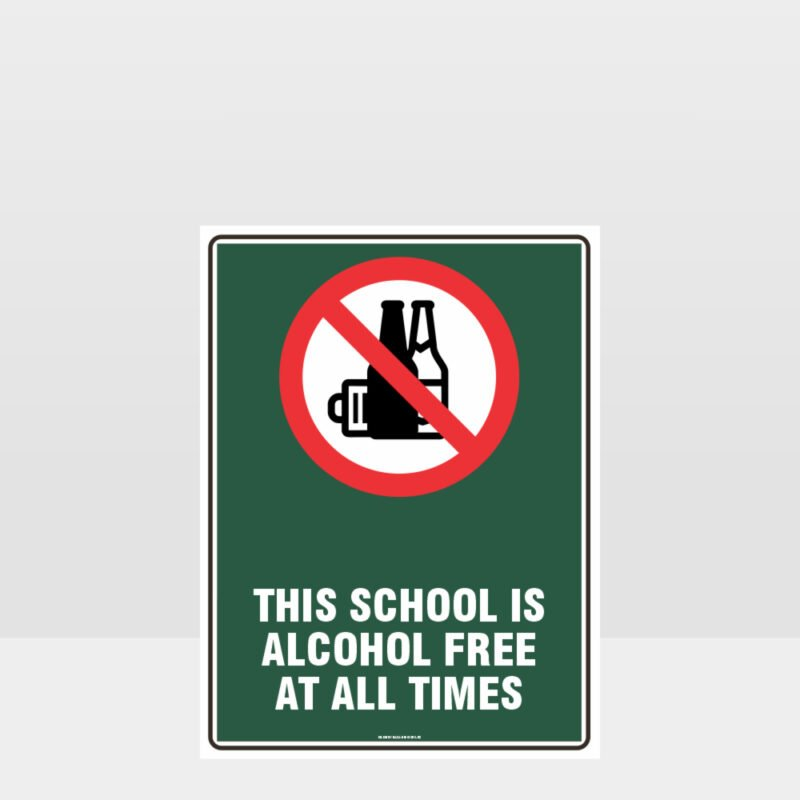 Prohibition This School Is Alcohol Free At All Times Sign
