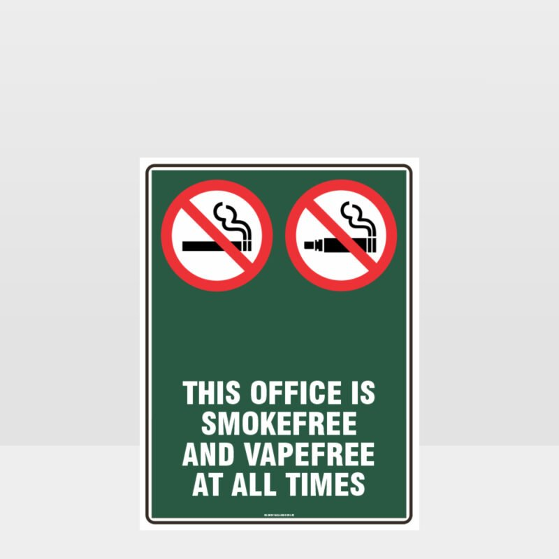 Prohibition This Office Smoke And Vape Free At All Times Sign