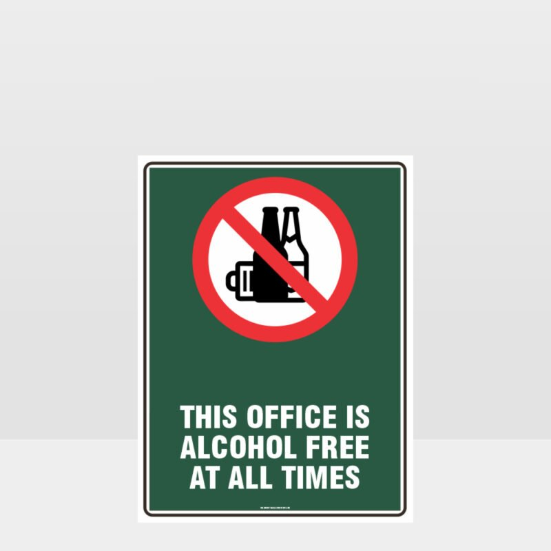 Prohibition This Office Is Alcohol Free At All Times Sign