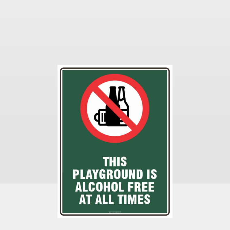 Prohibition This Playground Is Alcohol Free Sign