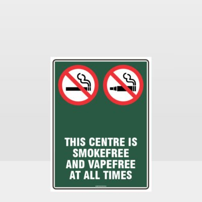 Prohibition This Centre Is Smoke And Vape Free At All Times Sign