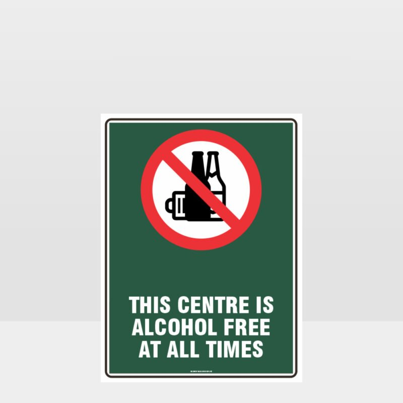 Prohibition This Centre Is Alcohol Free Sign