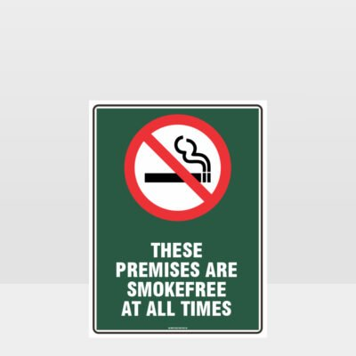 Prohibition These Premises Are Smokefree At All Times Sign