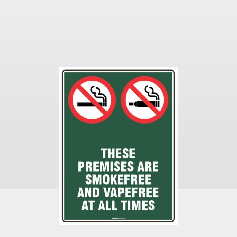 Prohibition These Premises Are Smokefree And Vapefree At All Times Sign