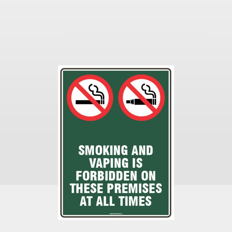 Prohibition Smoking And Vaping Forbidden On These Premises Sign