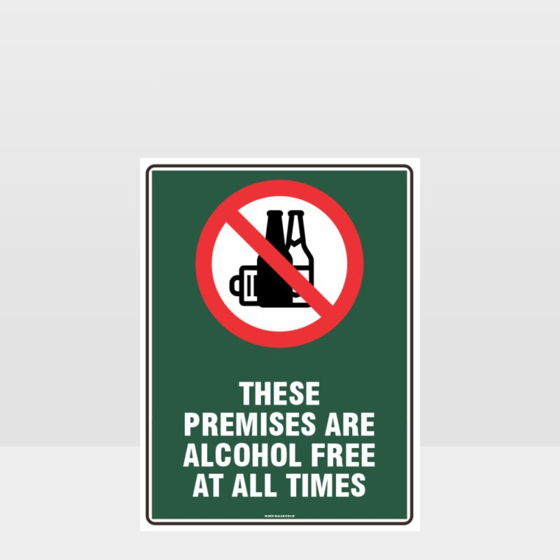 Prohibition These Premises Alcohol Free Sign