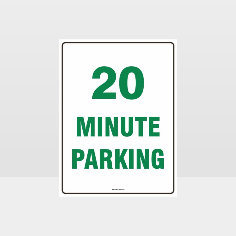 20 Minute Parking Sign
