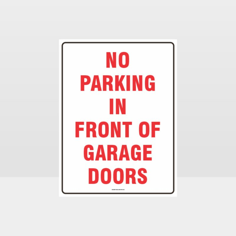 No Parking In Front Of Garage Doors Sign