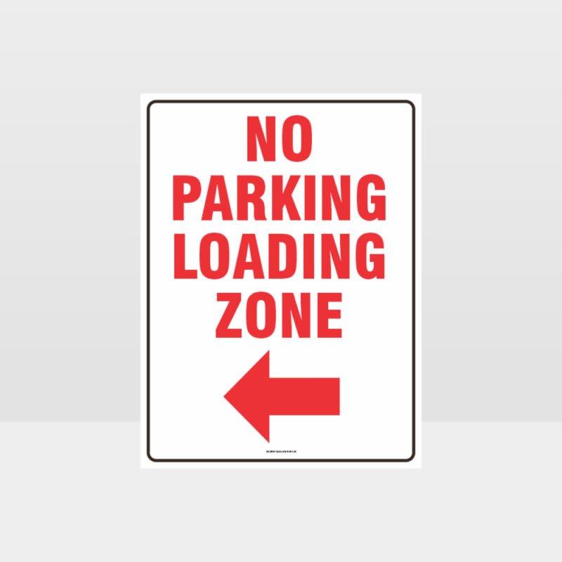 No Parking Loading Zone Left Arrow Sign
