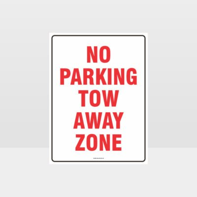 No Parking Tow Away Zone 01 Sign