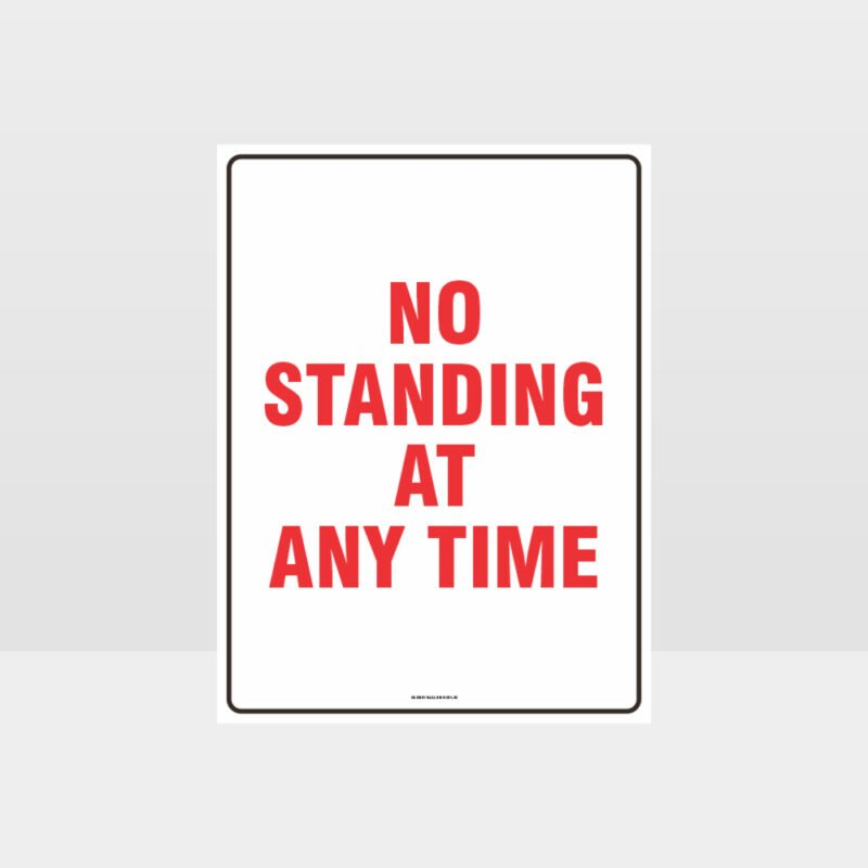 No Standing At Any Time Sign