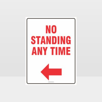 No Standing Any Time Left Arrow Sign