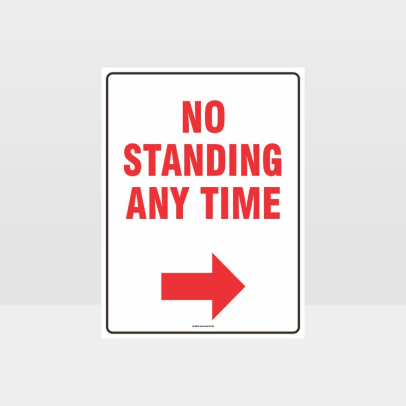 No Standing Any Time Right Arrow Sign