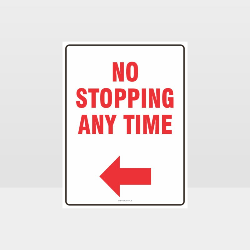 No Stopping Any Time Left Arrow Sign