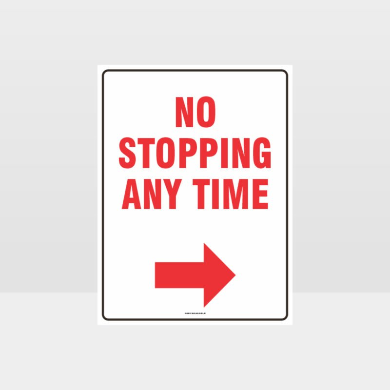 No Stopping Any Time Right Arrow Sign