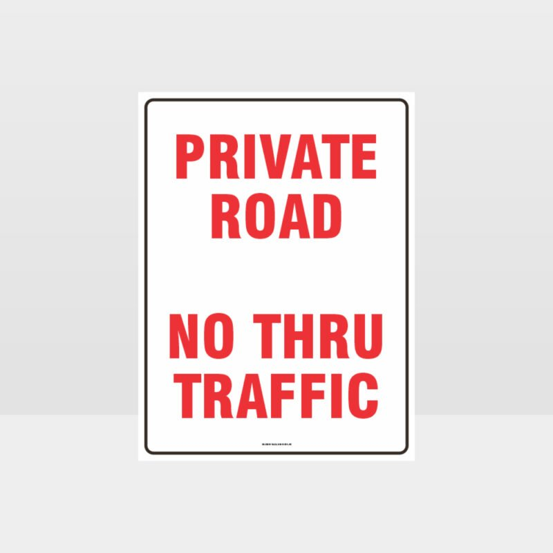 Private Road No Thru Traffic Sign