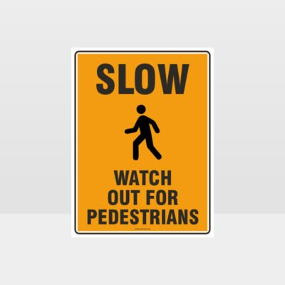 Slow Watch out For Pedestrians Sign